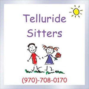 Telluride Sitters 970-708-0170 - www.TellurideSitters.com